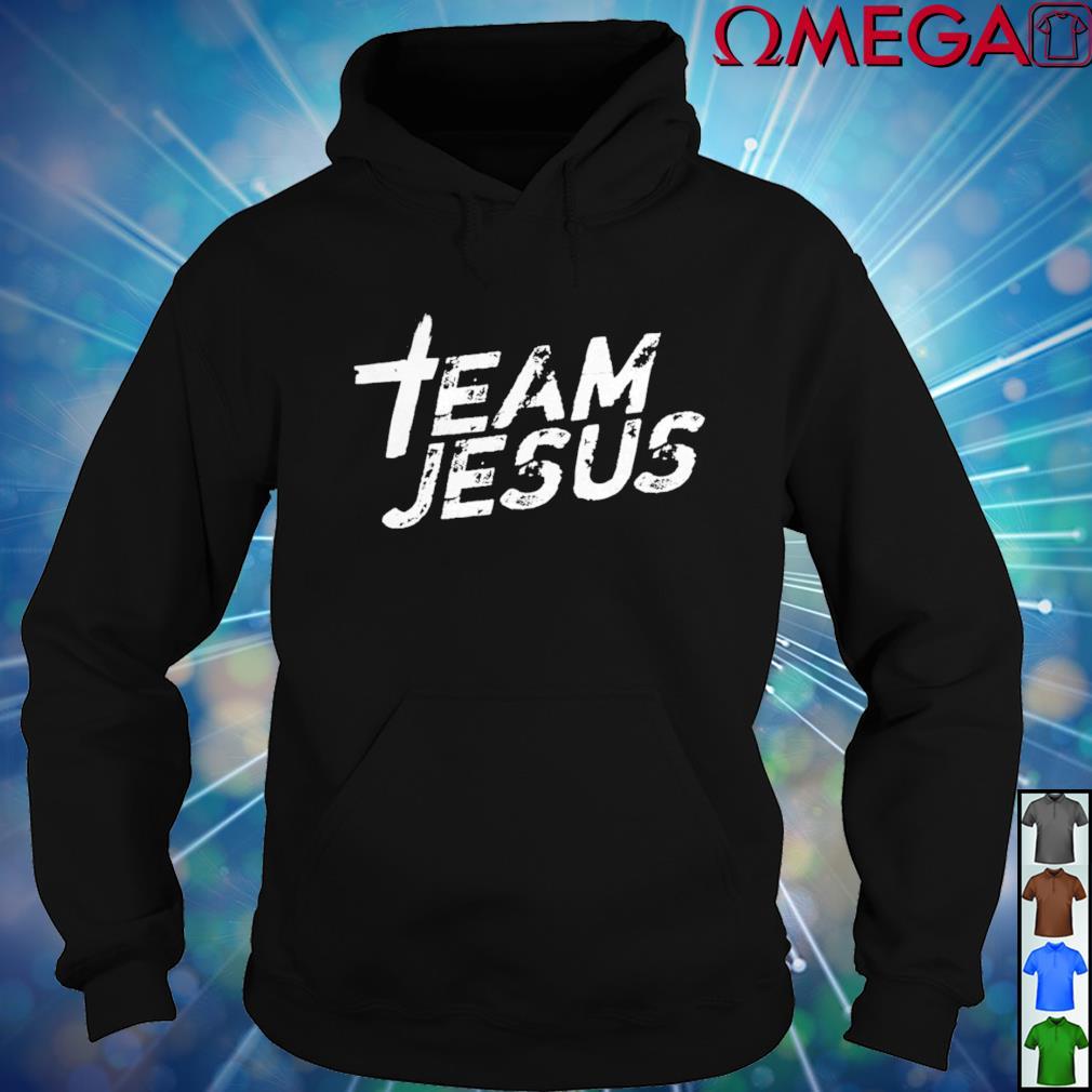 Team Jesus hoodie