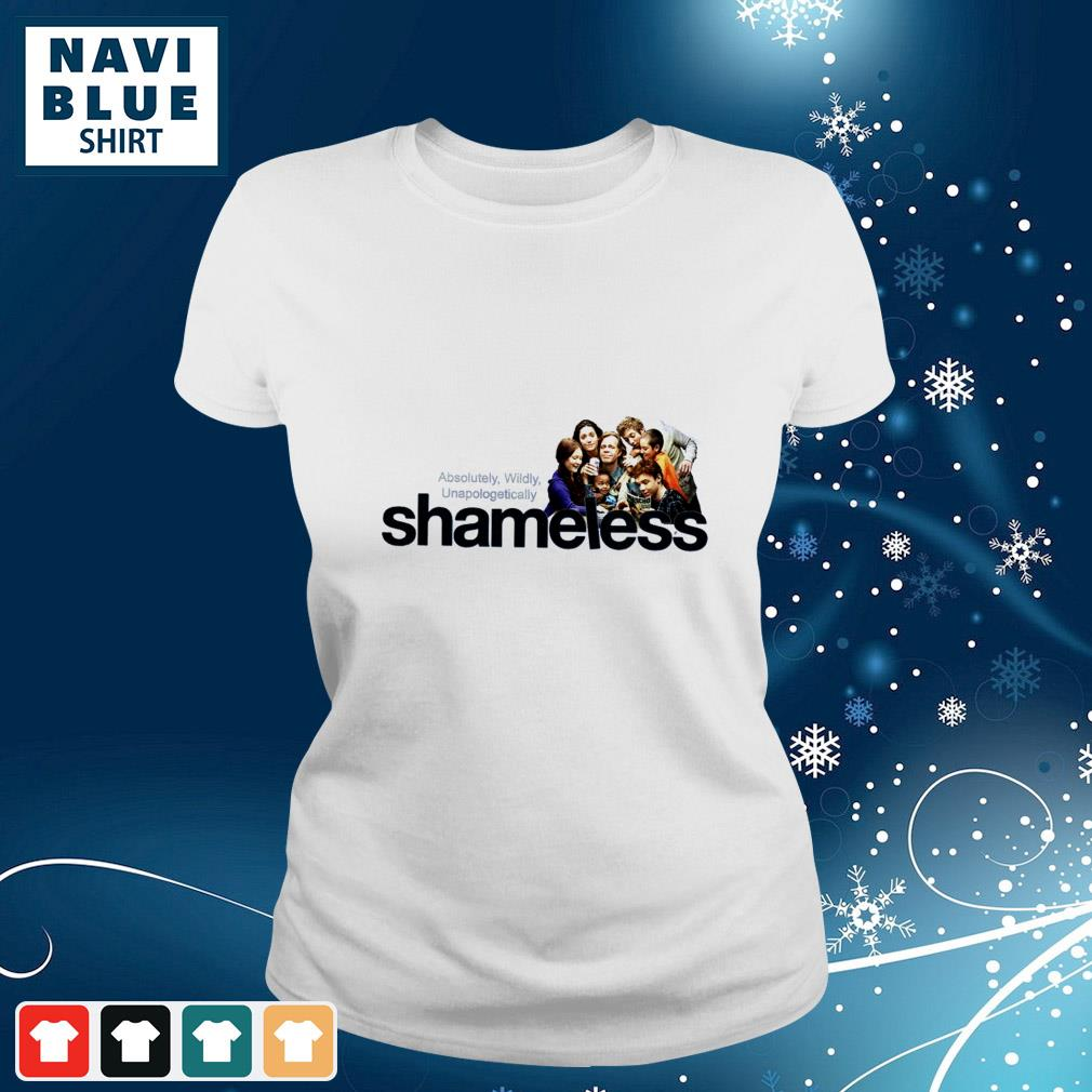 Absolutely Wildly Unapologetically Shameless movies seasons ladies-tee