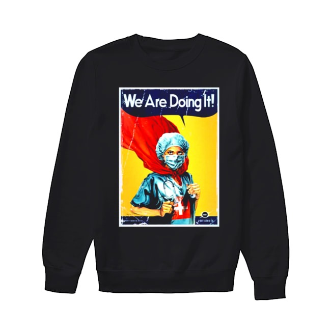 Nurse Hero We are doing It Sweater
