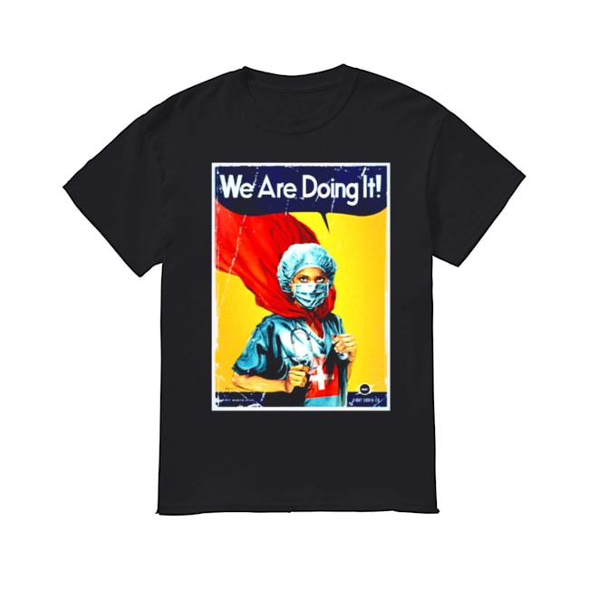 Nurse Hero We are doing It shirt