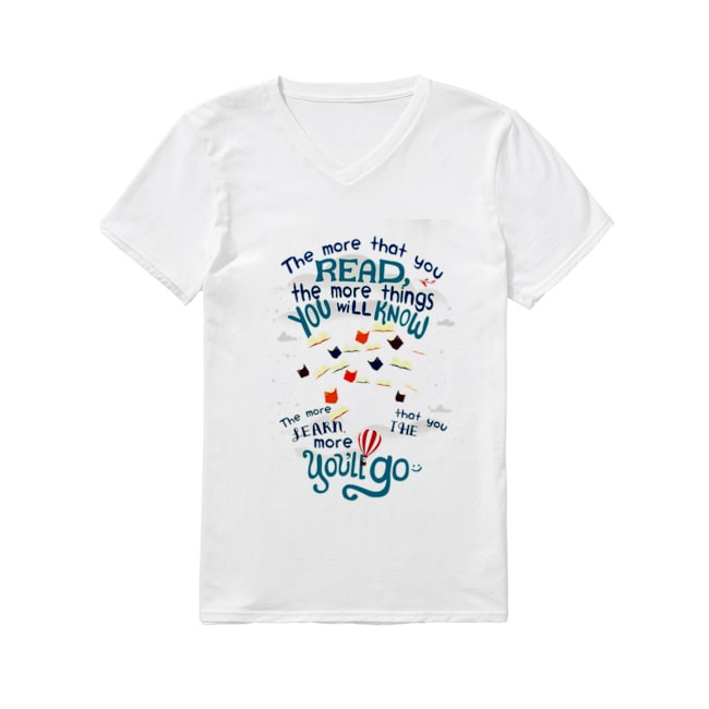 The more that you read the more things you will know V-neck-t-shirt