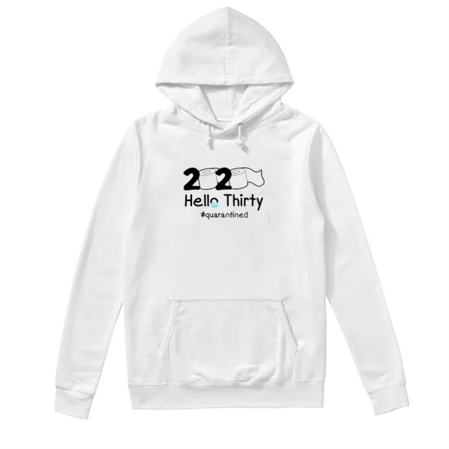 Toilet Paper 2020 Hello thirty Quarantined Hoodie