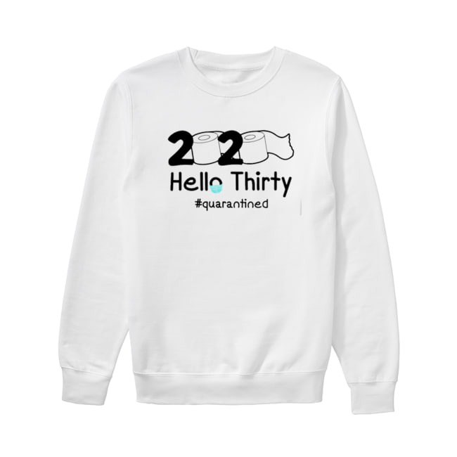 Toilet Paper 2020 Hello thirty Quarantined Sweater