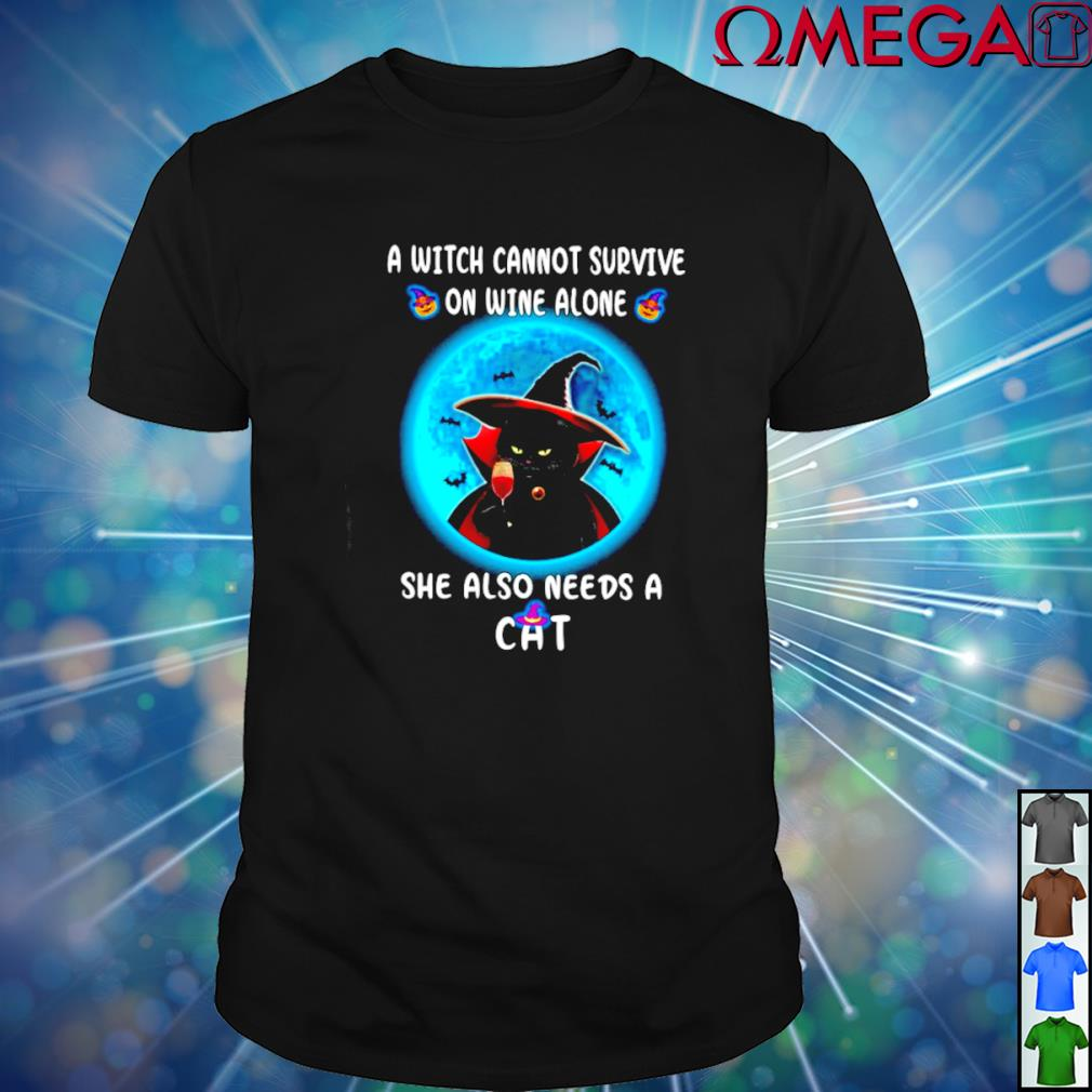 A witch cannot survive on wine alone she also needs a Cat T-shirt