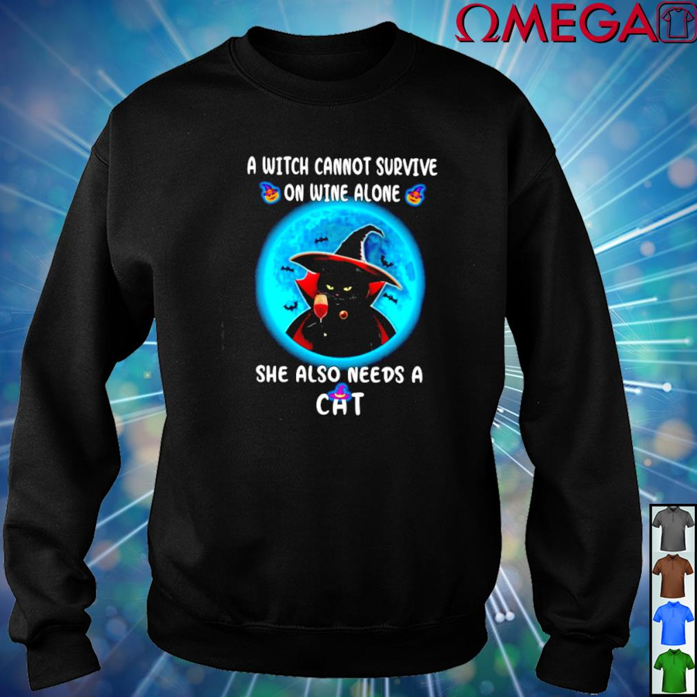 A witch cannot survive on wine alone she also needs a Cat T-s sweater