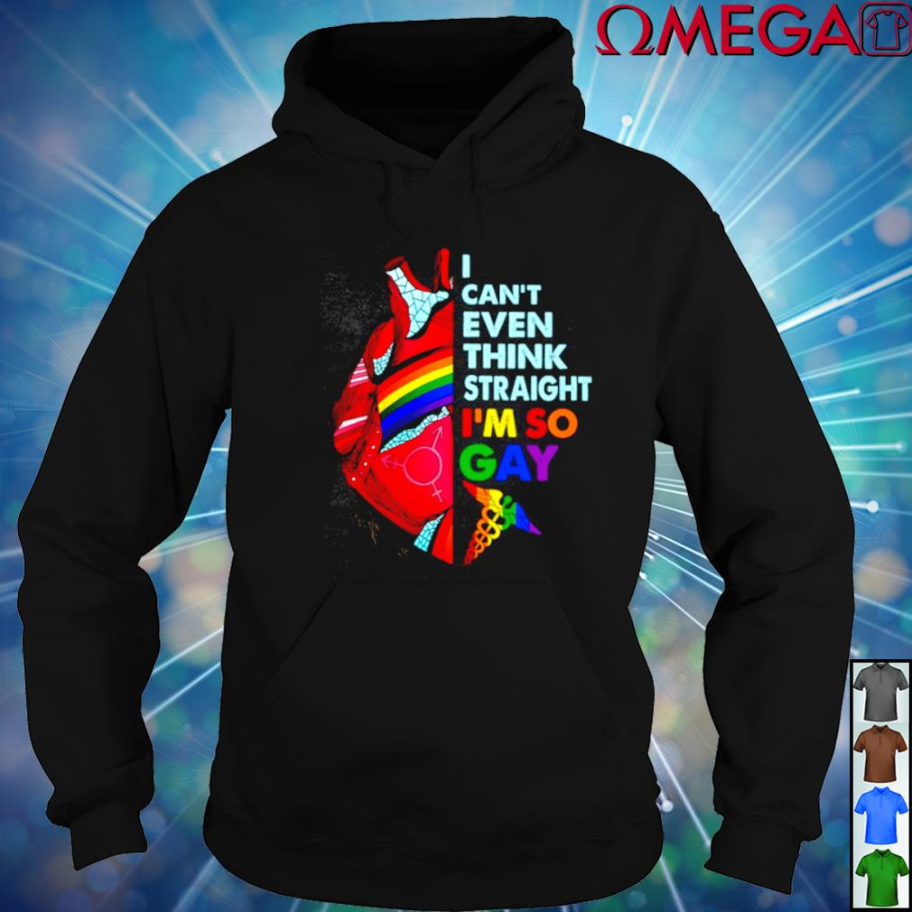 I Can/'t Even Think Straight LGBT Gay Hoodie Sweatshirt